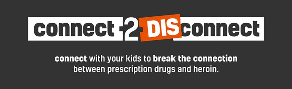 'Connect 2 Disconnect': new campaign educates parents on opioids